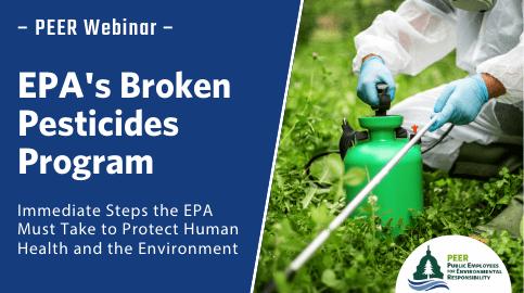 Webinar | EPA's Broken Pesticides Program